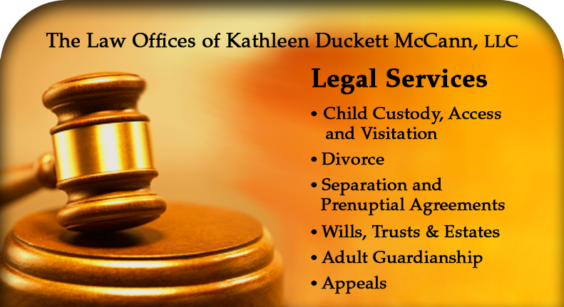 Legal Services: Child Custody, Child Access & Visitation, Divorce, Separation and Prenuptial Agreements, Wills, Trusts & Estates, Adult Guardianship, Appeals